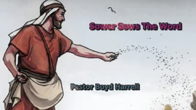 The Sower Sows The Word