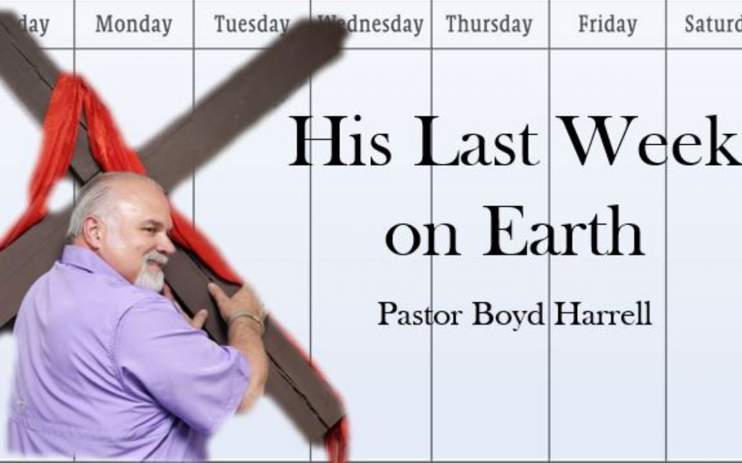 His Last Week on Earth