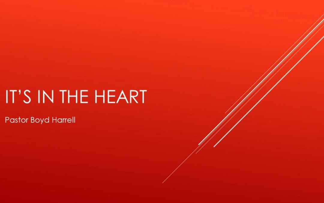 It Is In THe Heart