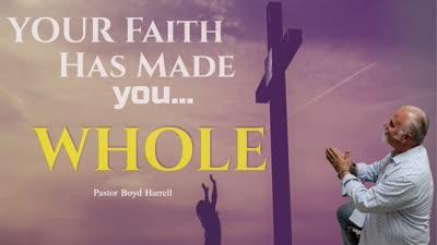 Your Faith has Made You Whole